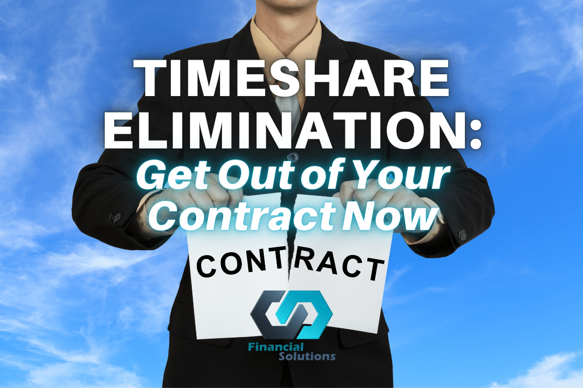 Timeshare Elimination: Get Out of Your Contract Now