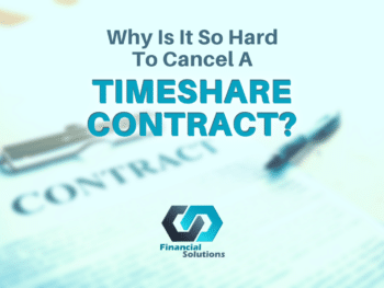 Why Is It So Hard To Cancel A Timeshare Contract?